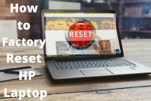 How to Factory reset your HP Laptop