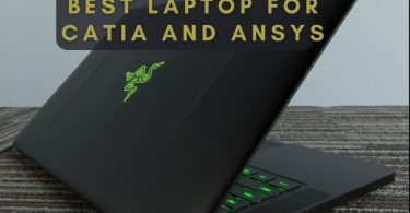 Best Laptop for Catia and Ansys