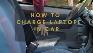 How to charge laptop in car