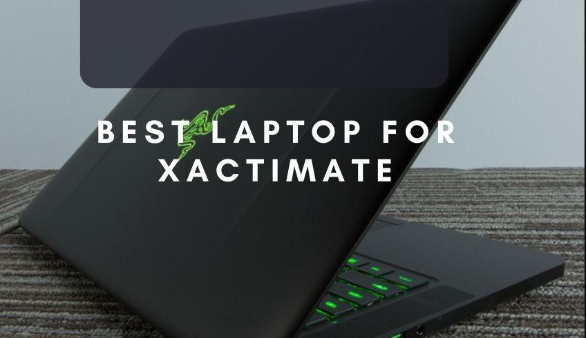 Best Laptop for Xactimate