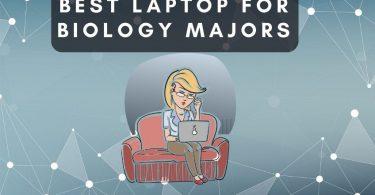 Best Laptop For Biology Majors